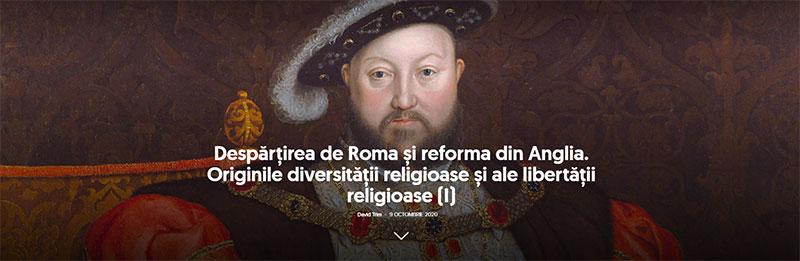 Despărţirea de Roma și reforma din Anglia. Originile diversităţii religioase şi ale libertăţii religioase (I)