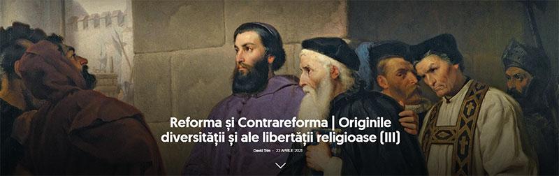 RefReforma și Contrareforma | Originile diversităţii și ale libertăţii religioase (III)orma și Contrareforma | Originile diversităţii și ale libertăţii religioase (III)